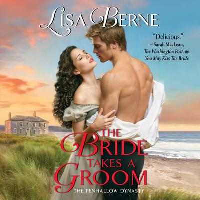 The Bride Takes a Groom: The Penhallow Dynasty Audiobook, by Lisa Berne