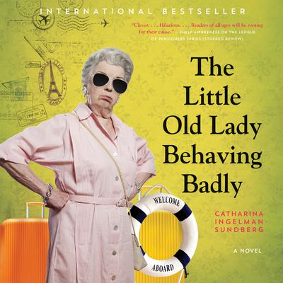 The Little Old Lady Behaving Badly: A Novel Audiobook, by