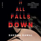It All Falls Down: A Novel Audiobook, by Sheena Kamal