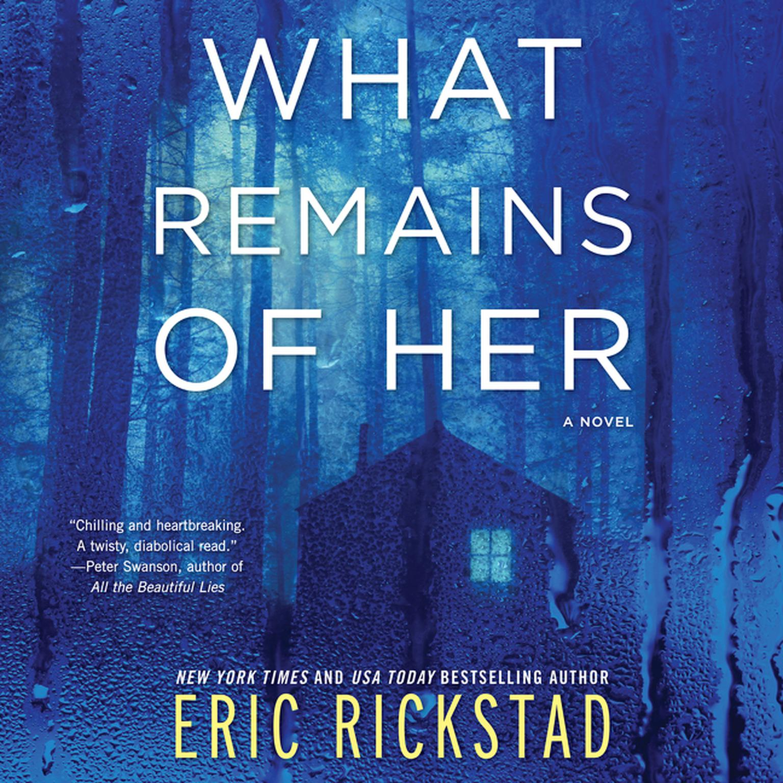 What Remains of Her: A Novel Audiobook, by Eric Rickstad
