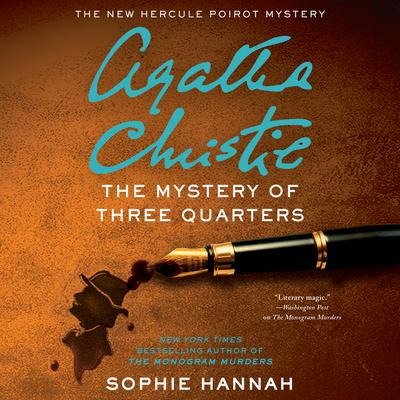 The Mystery of Three Quarters: The New Hercule Poirot Mystery Audiobook, by Sophie Hannah