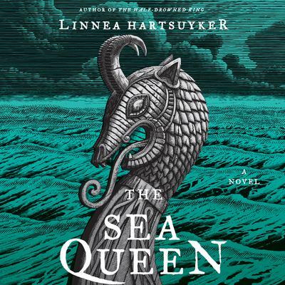The Sea Queen: A Novel Audiobook, by Linnea Hartsuyker