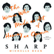 Sharp: The Women Who Made an Art of Having an Opinion Audiobook, by Michelle Dean