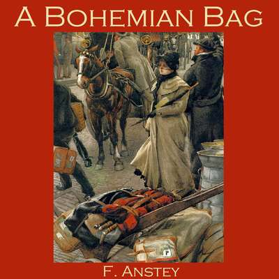 A Bohemian Bag Audiobook, by F. Anstey