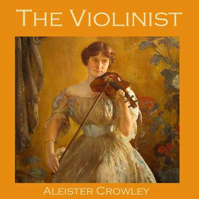 The Violinist Audiobook, by Aleister Crowley