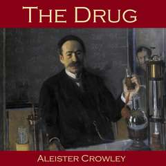 The Drug Audiobook, by Aleister Crowley