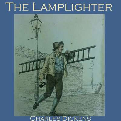 The Lamplighter Audiobook, by Charles Dickens