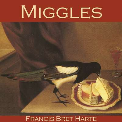 Miggles Audiobook, by Francis Bret Harte