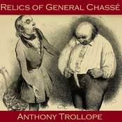 Relics of General Chassé: A Tale of Antwerp Audiobook, by Anthony Trollope