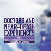 Doctors and Near-Death Experiences, Vol. 2 Audiobook, by Jenniffer Weigel