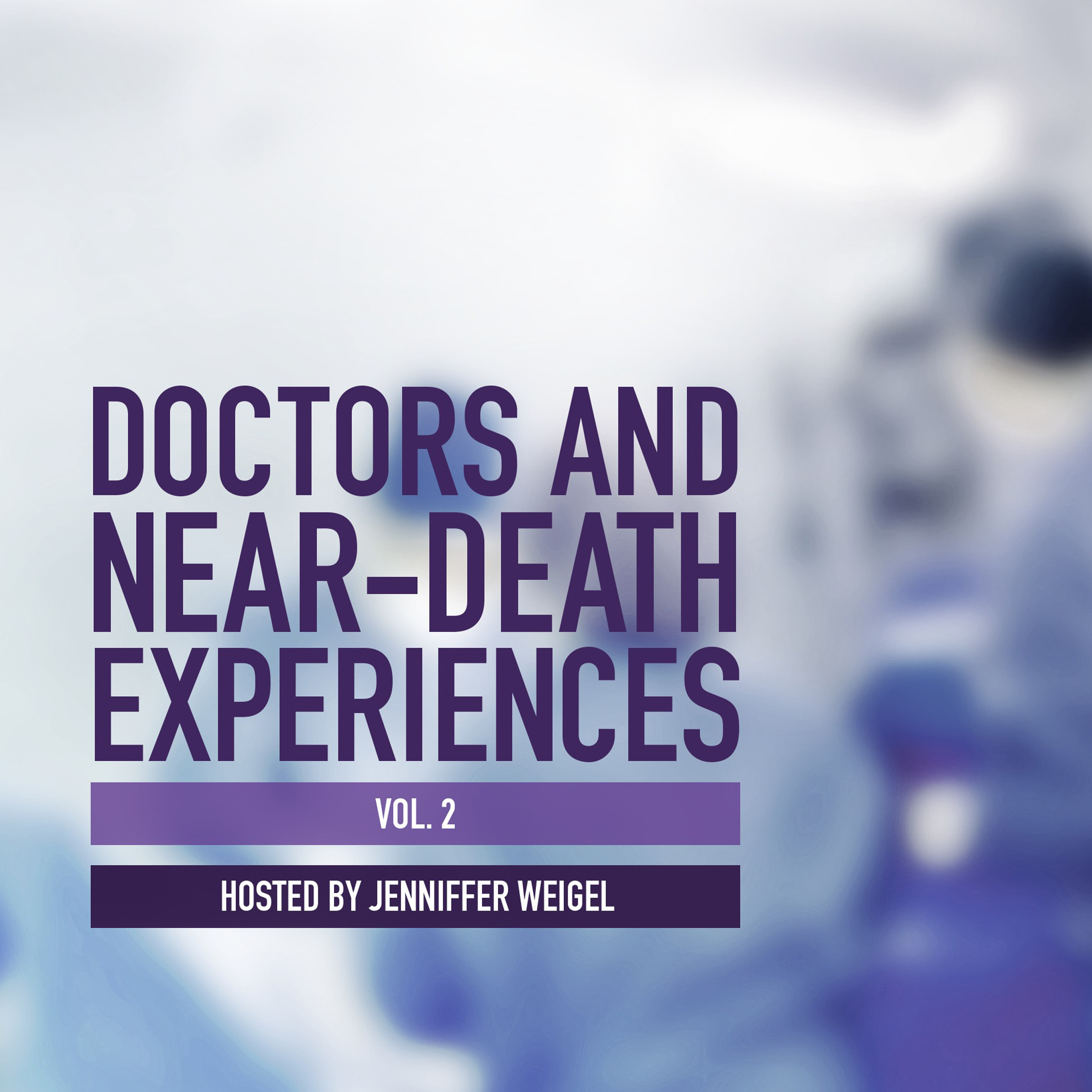 Printable Doctors and Near-Death Experiences, Vol. 2 Audiobook Cover Art