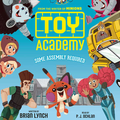Toy Academy: Some Assembly Required Audiobook, by Brian Lynch