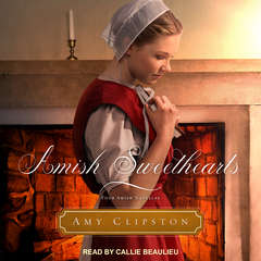 Amish Sweethearts: Four Amish Novellas Audiobook, by Amy Clipston