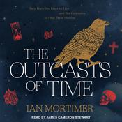 The Outcasts of Time Audiobook, by Ian Mortimer