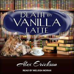 Death by Vanilla Latte Audiobook, by Alex Erickson