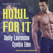 Howl for It Audiobook, by Cynthia Eden, Shelly Laurenston