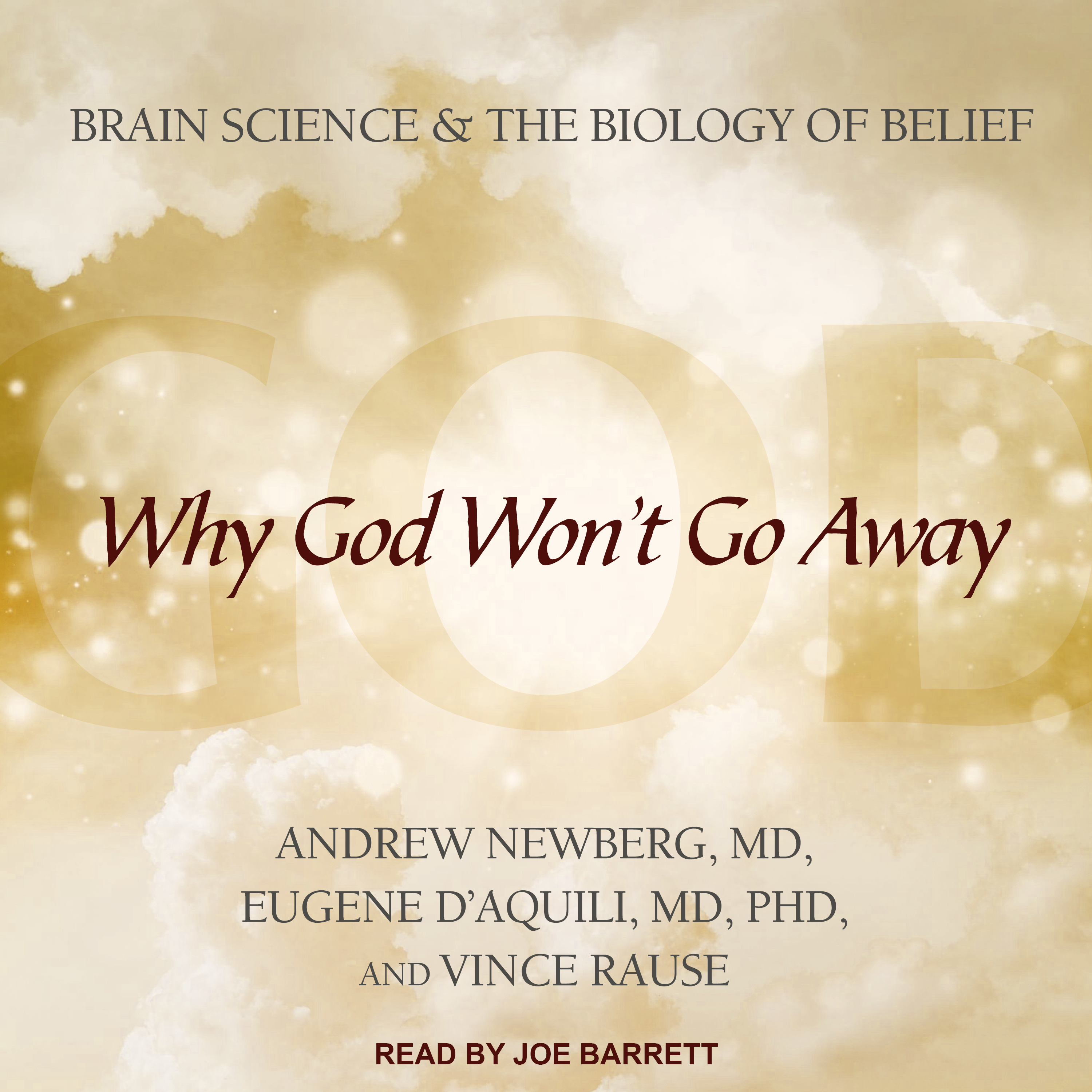 Printable Why God Won't Go Away: Brain Science and the Biology of Belief Audiobook Cover Art