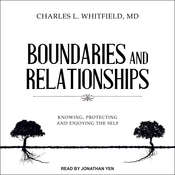 Boundaries and Relationships: Knowing, Protecting and Enjoying the Self Audiobook, by Charles L. Whitfield|