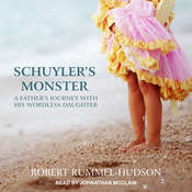 Schuyler's Monster: A Fathers Journey with His Wordless Daughter Audiobook, by Robert Rummel-Hudson