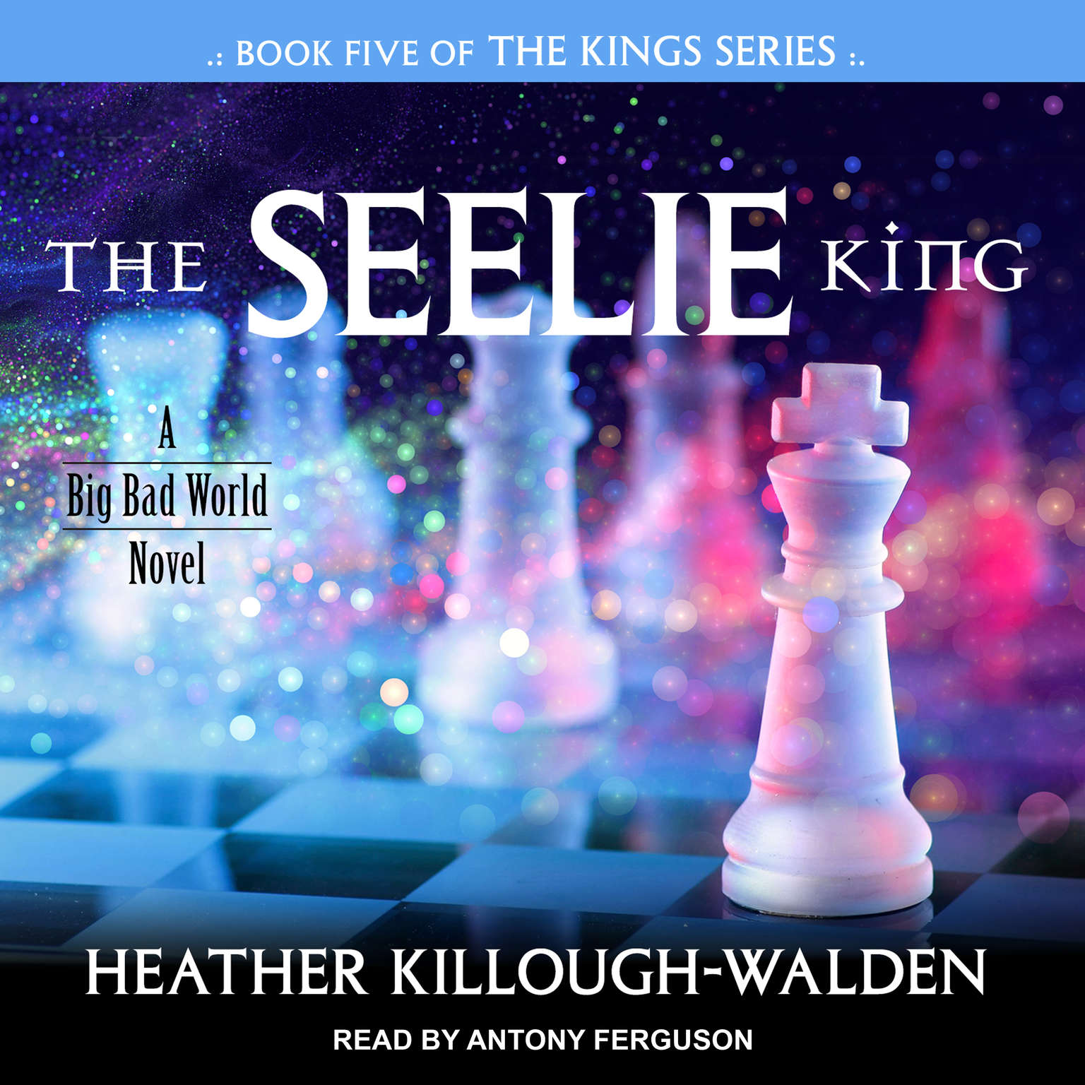 The Seelie King Audiobook, by Heather Killough-Walden