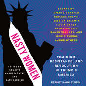 Nasty Women: Feminism, Resistance, and Revolution in Trump's America Audiobook, by Samhita Mukhopadhyay, Kate Harding, various authors