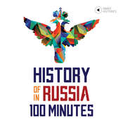 History of Russia in 100 Minutes Audiobook, by Tanel Vahisalu