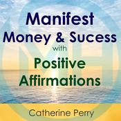 Manifest Money and Success with Positive Affirmations Audiobook, by Joel Thielke