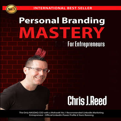 Personal Branding Mastery for Entrepreneurs Audiobook, by Chris J Reed