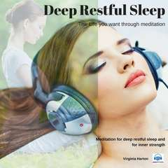 Deep restful sleep: Get the life you want through meditation Audiobook, by Virginia Harton