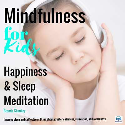 Happiness and Sleep Meditation: Mindfulness for Kids Audiobook, by Brenda Shankey