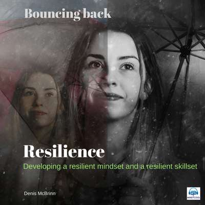 Resilience: Bouncing Back: Bouncing Back Audiobook, by Denis McBrinn