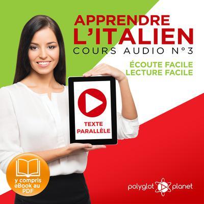 Apprendre l'Italien, Cours Audio Nº 3:  Lire et Écouter des Livres en Italien Audiobook, by Polyglot Planet