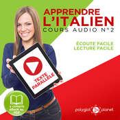 Apprendre l'Italien, Cours Audio N° 2: Lire et Écouter des Livres en Italien Audiobook, by Polyglot Planet