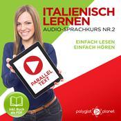 Italienisch Lernen: Einfach Lesen, Einfach Hören: Paralleltext: Italienisch Audio-Sprachkurs Nr. 2 - Der Italienisch Easy Reader - Easy Audio Sprachkurs Audiobook, by Polyglot Planet