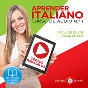 Aprender Italiano - Textos Paralelos - Fácil de ouvir - Fácil de ler CURSO DE ÁUDIO DE ITALIANO N.o 1 - Aprender Italiano - Aprenda com Áudio  Audiobook, by Polyglot Planet