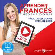 Aprender Francés - Texto Paralelo - Fácil de Leer - Fácil de Escuchar: Curso en Audio, No. 1 [Learn French - Audio Course No. 1]: Lectura Fácil en Francés Audiobook, by Polyglot Planet