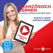 Französisch Lernen: Einfach Lesen, Einfach Hören: Paralleltext Audio-Sprachkurs Nr. 1 - Der Französisch Easy Reader - Easy Audio Sprachkurs Audiobook, by Polyglot Planet