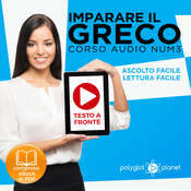 Imparare il Greco - Lettura Facile - Ascolto Facile - Testo a Fronte: Greco Corso Audio, Num. 3 [Learn Greek - Easy Reading - Easy Listening] Audiobook, by Polyglot Planet
