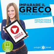 Imparare il Greco - Lettura Facile - Ascolto Facile - Testo a Fronte: Greco Corso Audio, Num. 2 [Learn Greek - Easy Reading - Easy Listening] Audiobook, by Polyglot Planet