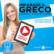 Imparare il Greco - Lettura Facile - Ascolto Facile - Testo a Fronte: Greco Corso Audio, Num. 1 [Learn Greek - Easy Reading - Easy Listening] Audiobook, by Polyglot Planet