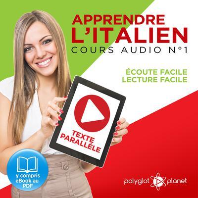 Apprendre l'Italien, Cours Audio N° 1: Lire et Écouter des Livres en Italien Audiobook, by Polyglot Planet