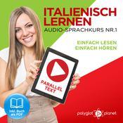 Italienisch Lernen: Einfach Lesen, Einfach Hören: Paralleltext: Italienisch Audio-Sprachkurs Nr. 1 - Der Italienisch Easy Reader | Easy Audio Sprachkurs Audiobook, by Polyglot Planet