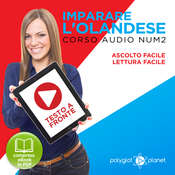 Imparare lOlandese - Lettura Facile - Ascolto Facile - Testo a Fronte: Olandese Corso Audio Num. 2 [Learn Dutch] Audiobook, by Polyglot Planet