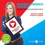 Niederländisch Lernen - Einfach Lesen - Einfach Hören: Niederländisch Paralleltext - Audio-Sprachkurs Nr. 2 - Der Niederländisch Easy Reader - Easy Audio Sprachkurs Audiobook, by Polyglot Planet