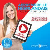 Apprendre le Néerlandais - Écoute Facile - Lecture Facile - Texte Parallèle Cours Audio N° 1 [Learn Dutch]: Lire et Écouter des Livres en Néerlandais Audiobook, by Polyglot Planet