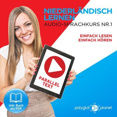 Niederländisch Lernen - Einfach Lesen - Einfach Hören: Niederländisch Paralleltext - Audio-Sprachkurs Nr. 1 - Der Niederländisch Easy Reader - Easy Audio Sprachkurs Audiobook, by Polyglot Planet