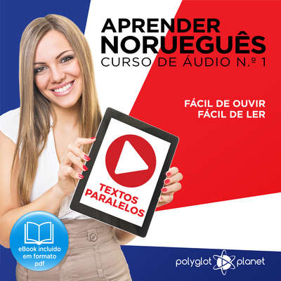 Aprender Norueguês - Textos Paralelos - Fácil de ouvir - Fácil de ler CURSO DE ÁUDIO DE NORUEGUÊS N.o 1 - Aprender Norueguês - Aprenda com Áudio  Audiobook, by Polyglot Planet