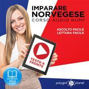 Imparare il norvegese - Lettura facile - Ascolto facile - Testo a fronte: Norvegese corso audio num. 1 (Imparare il norvegese | Easy Audio - Easy Reader) (Italian Edition) Audiobook, by Polyglot Planet