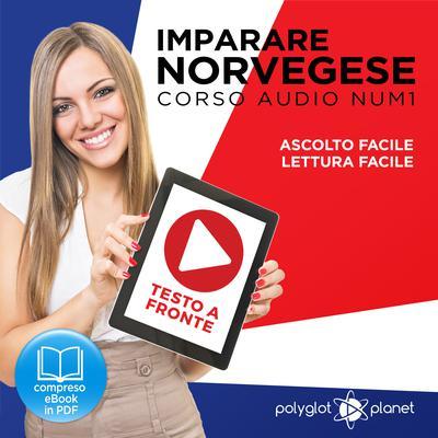 Imparare il norvegese - Lettura facile - Ascolto facile - Testo a fronte: Norvegese corso audio num. 1 (Imparare il norvegese   Easy Audio - Easy Reader) (Italian Edition) Audiobook, by Polyglot Planet