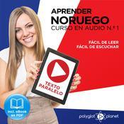 Aprender Noruego - Fácil de Leer - Fácil de Escuchar - Texto Paralelo Curso en Audio, No. 1 [Learn Norwegian - Easy Reading - Easy Audio - Parallel Text Audio Course, No. 1] Audiobook, by Polyglot Planet